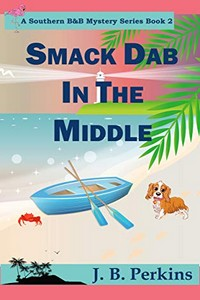 Smack Dab in the Middle by J. B. Perkins