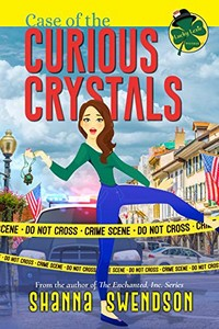Case of the Curious Crystals by Shanna Swendson
