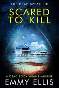 Scared to Kill by Emmy Ellis