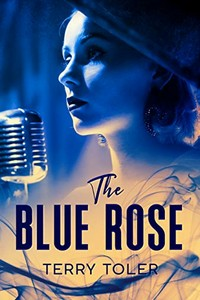 The Blue Rose by Terry Toler