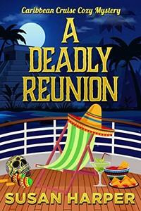 A Deadly Reunion by Susan Harper