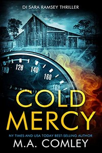 Cold Mercy by M. A. Comley