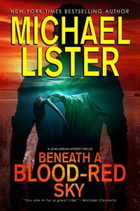 Beneath a Blood-Red Sky by Michael Lister