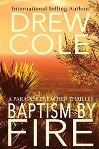 Baptism by Fire by Drew Cole