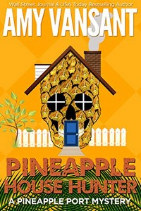 Pineapple House Hunter by Amy Vansant