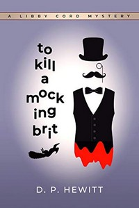 To Kill a Mocking Brit by D. P. Hewitt