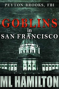 Goblins in San Francisco by M. L. Hamilton