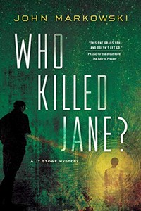 Who Killed Jane? by John Markowski