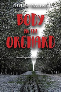 Body in the Orchard by Phyllis Wachob