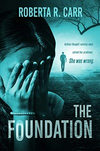 The Foundation by Roberta R. Carr