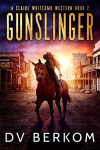 Gunslinger by D. V. Berkom