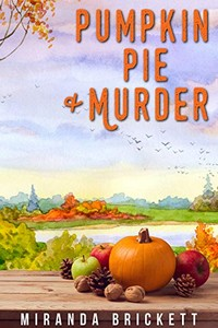 Pumpkin Pie & Murder by Miranda Brickett