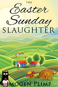 The Easter Sunday Slaughter by Imogen Plimp