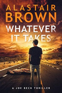 Whatever It Takes by Alastair Brown