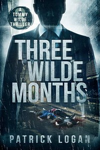 Three Wilde Months by Patrick Logan