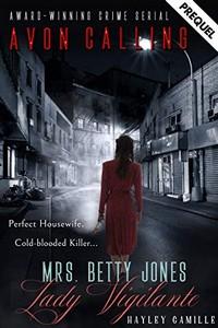 Mrs. Betty Jones: Lady Vigilante by Hayley Camille