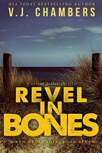 Revel in Bones by V. J. Chambers