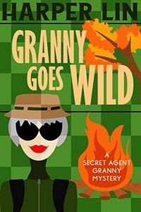 Granny Goes Wild by Harper Lin